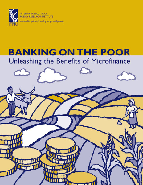 Banking on the Poor: Unleashing the Benefits of Microfinance