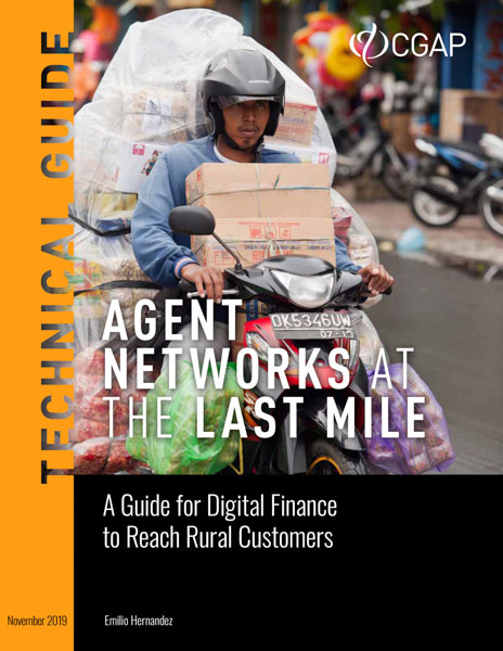 Agent Networks at the Last Mile: A Guide for Digital Finance to Reach Rural Customers