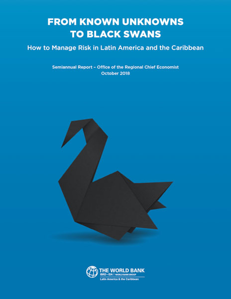 From Known Unknowns to Black Swans : How to Manage Risk in Latin America and the Caribbean