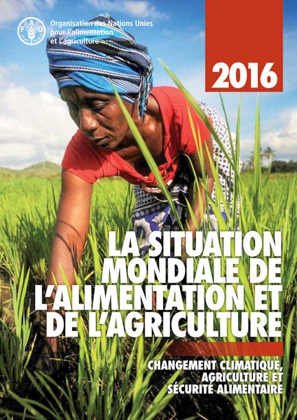 Rapport de la FAO 2016 – La situation mondiale de l'alimentation et de l'agriculture – Changement climatique, agriculture et sécurité alimentaire