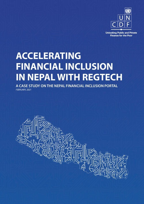 Accelerating Financial Inclusion in Nepal with RegTech – A Case Study on the Nepal Financial Inclusion Portal